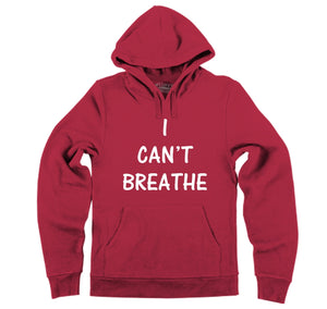 I Can't Breathe Hooded Sweatshirt