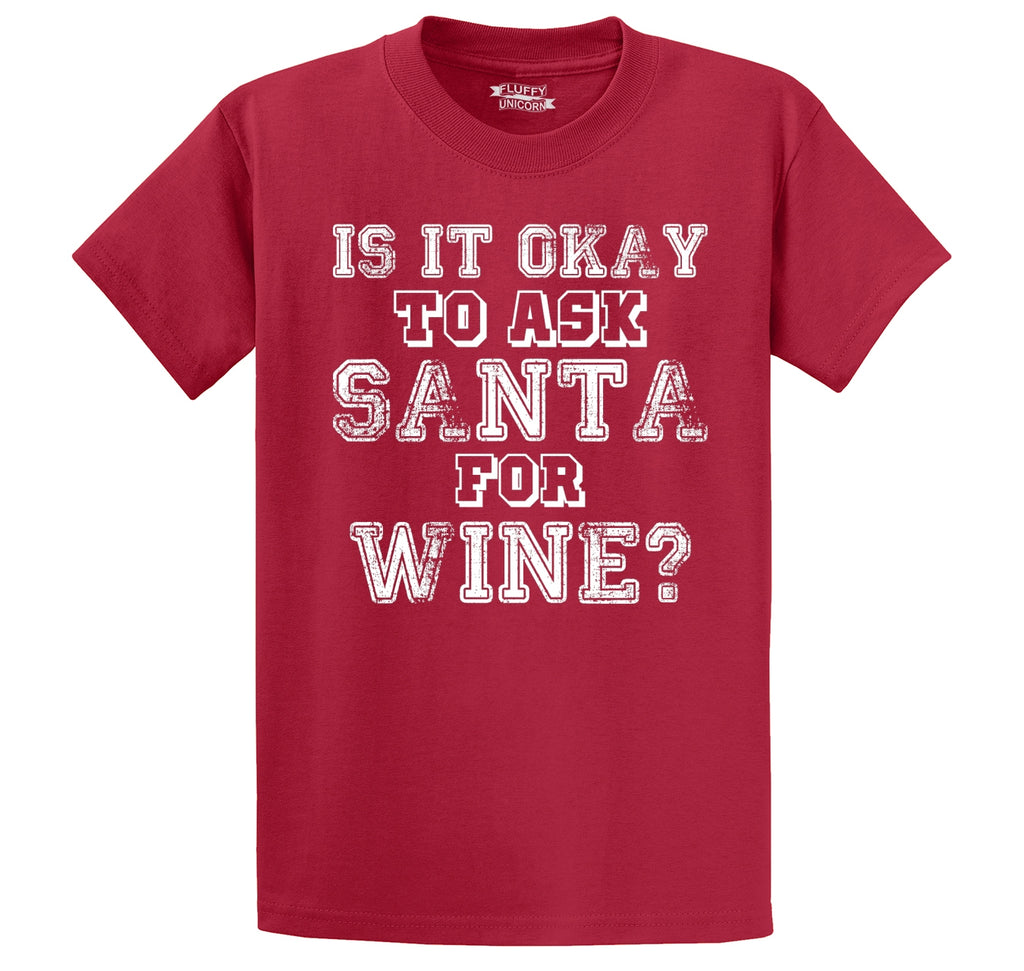 Is It Okay To Ask Santa For Wine Men's Heavyweight Cotton Tee Shirt