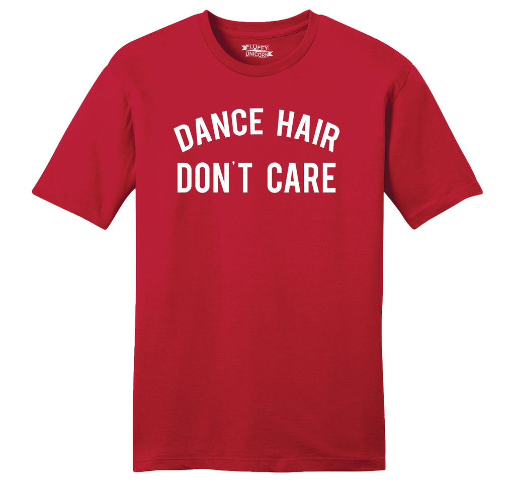 Dance Hair Don't Care Mens Ringspun Cotton Tee Shirt