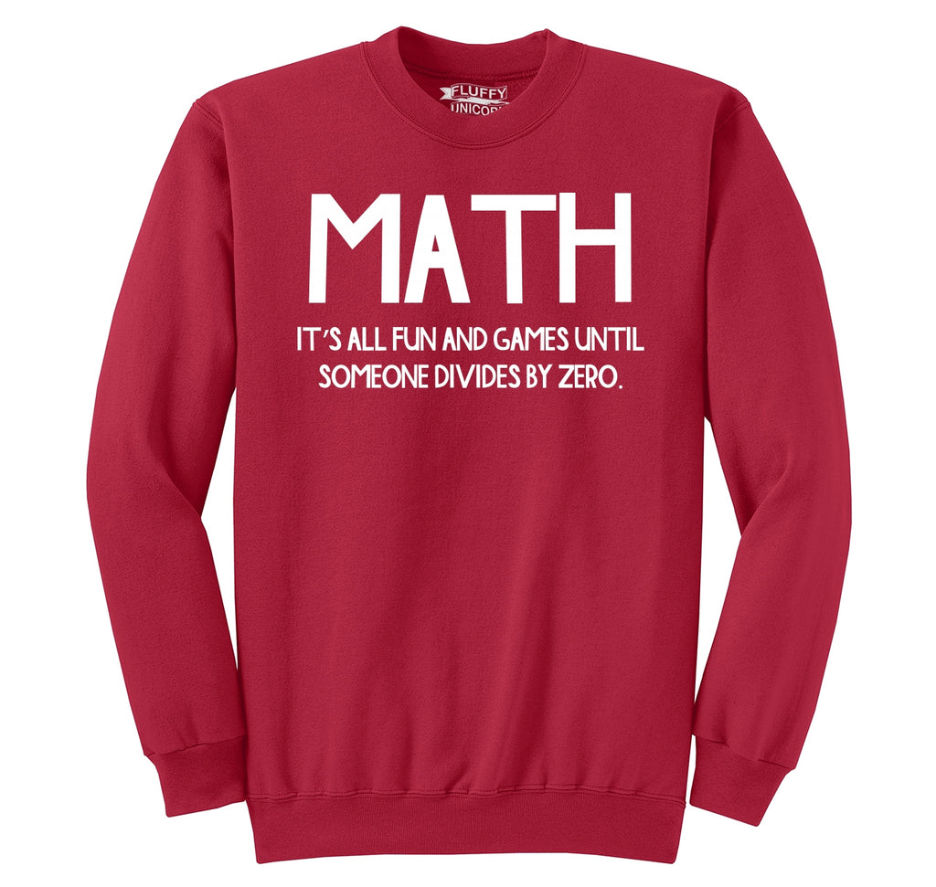 Math Fun Until Someone Divides By Zero Crewneck Sweatshirt