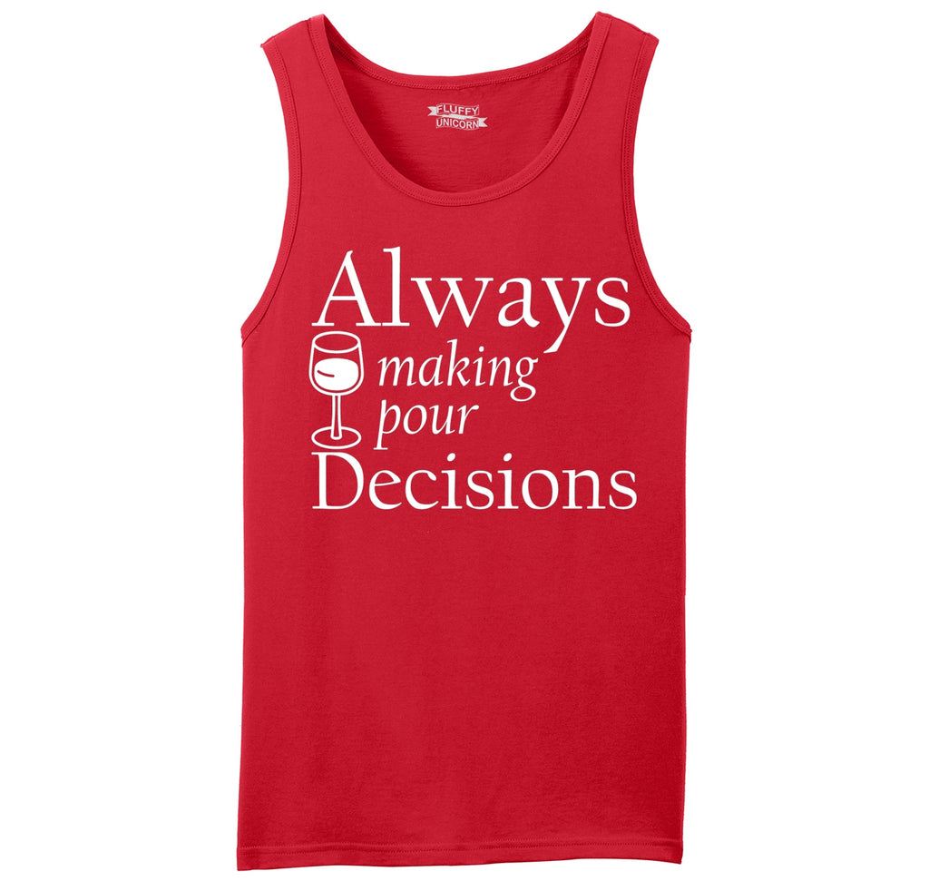 Always Making Pour Decisions Mens Sleeveless Tank Top