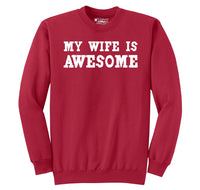 My Wife Is Awesome Crewneck Sweatshirt