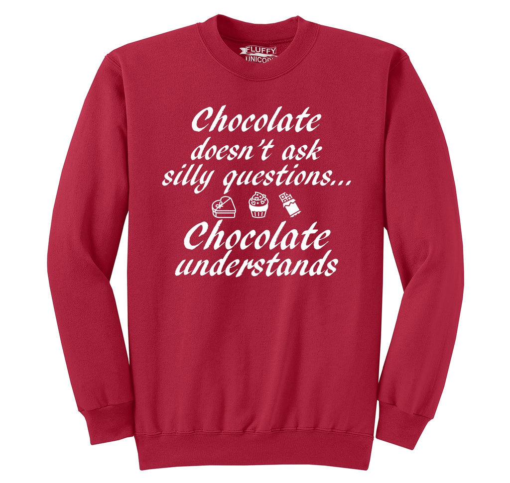 Chocolate Doesn't Ask Chocolate Understands Crewneck Sweatshirt
