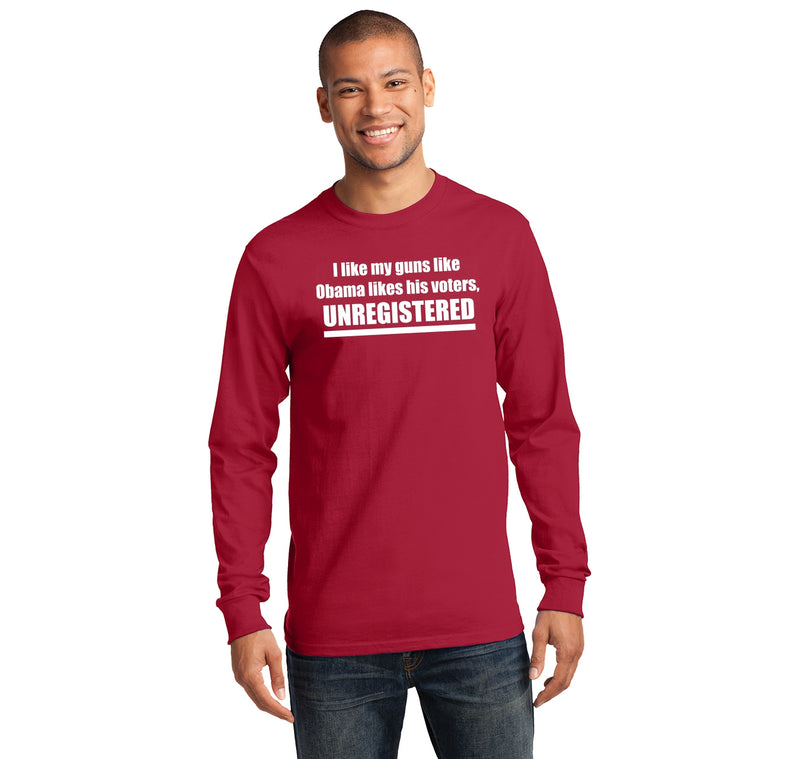 I Like My Guns Like Obama Likes His Voters - UNREGISTERED Mens Long Sleeve Tee Shirt