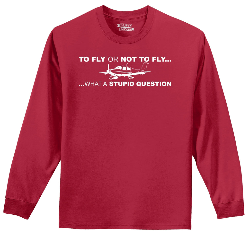 To Fly Or Not To Fly Pilot Mens Long Sleeve Tee Shirt