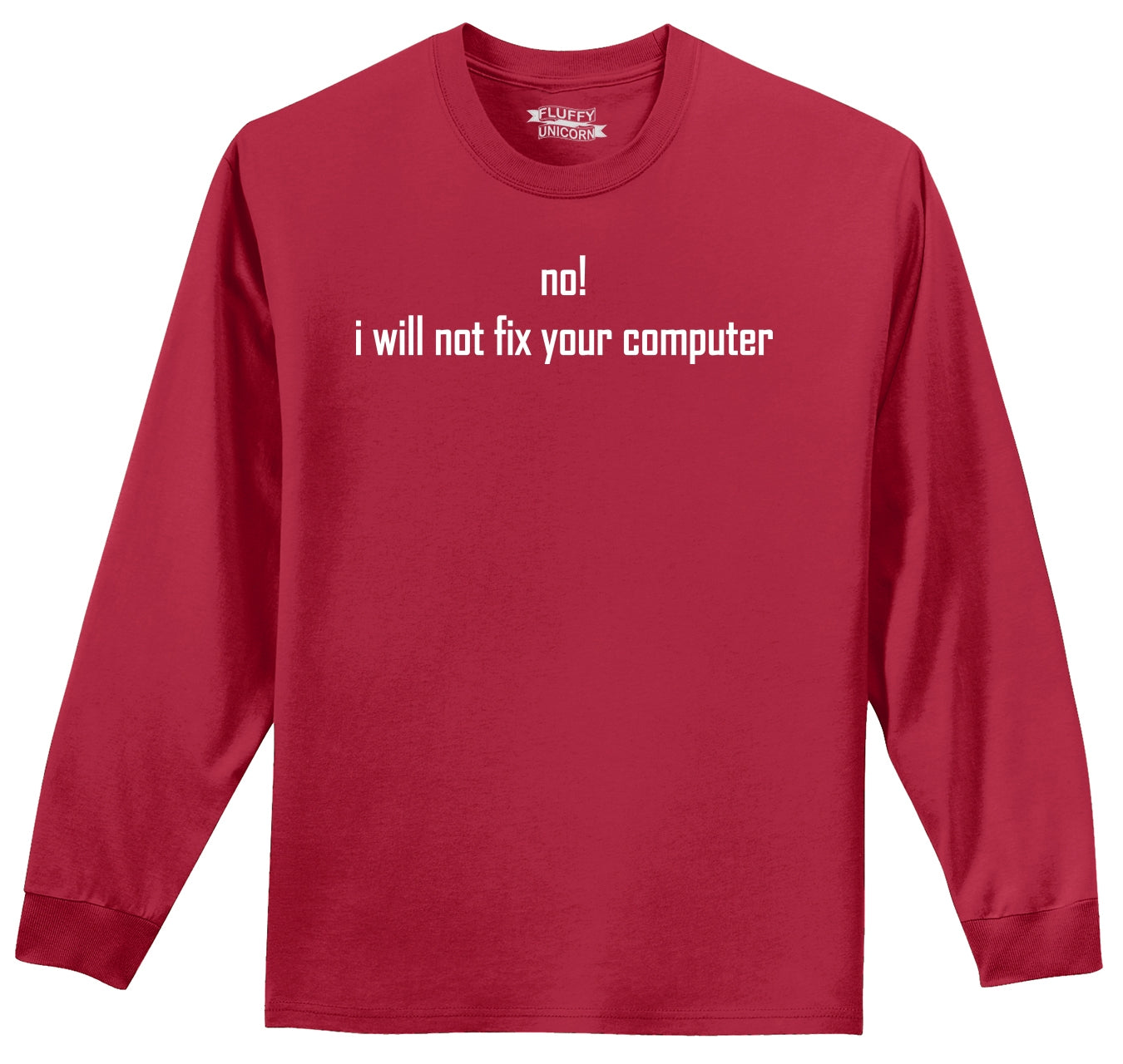 025bdc465 No I Will Not Fix Your Computer Funny Programmer Tee Mens Long Sleeve Tee  Shirt