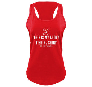 This Is My Lucky Fishing Shirt Do Not Wash Ladies Gathered Racerback Tank Top