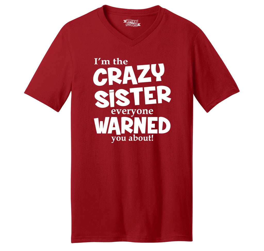 I'm The Crazy Sister Warned About Mens Short Sleeve Ringspun V Neck