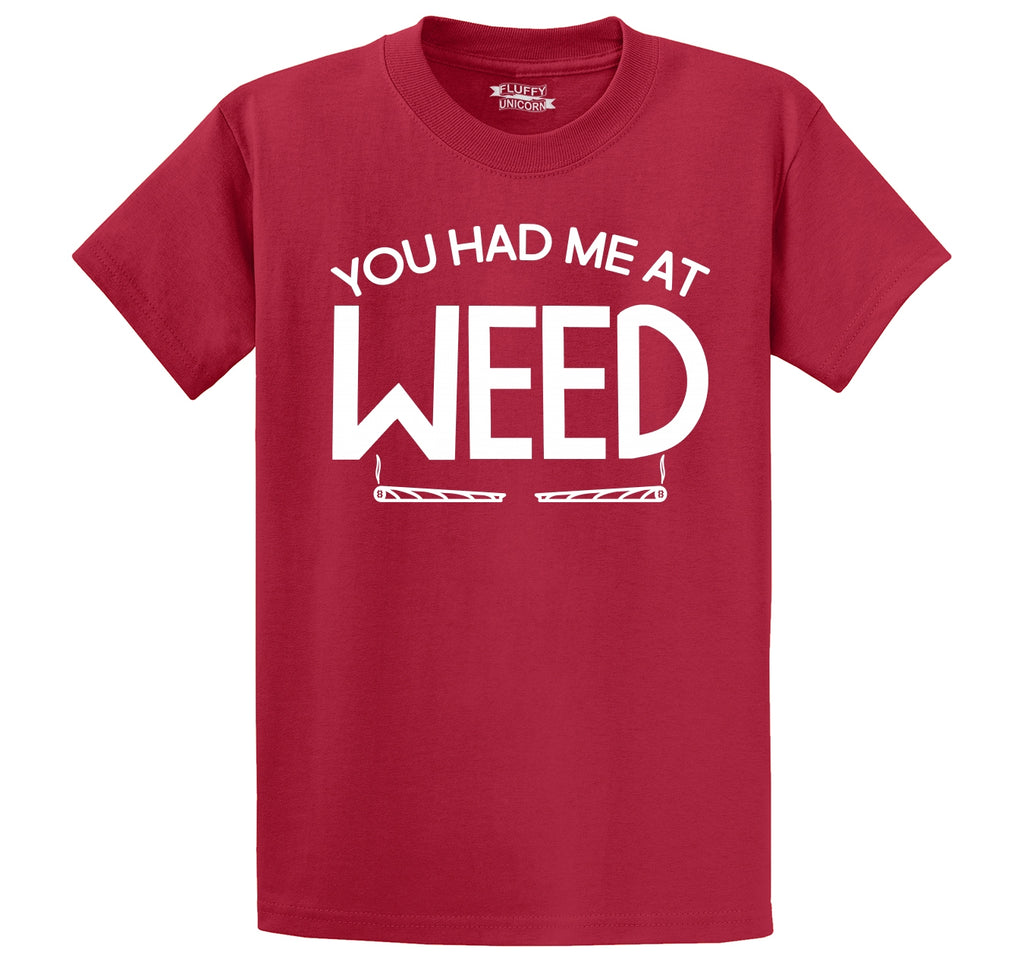 You Had Me At Weed Funny Stoner Tee Men's Heavyweight Cotton Tee Shirt