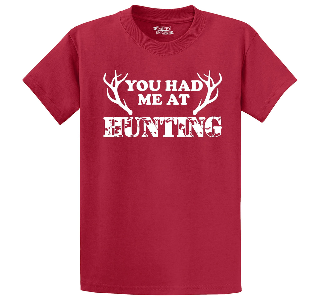 You Had Me At Hunting Men's Heavyweight Cotton Tee Shirt