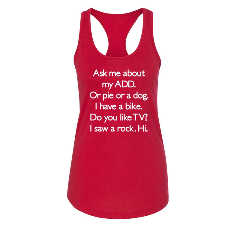 Ask Me About My ADD Dog Rock TV Hi Ladies Racerback Tank Top