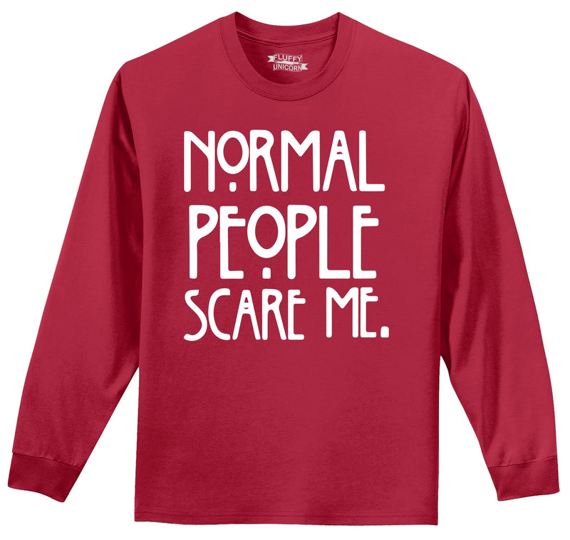 Normal People Scare Me Mens Long Sleeve Tee Shirt