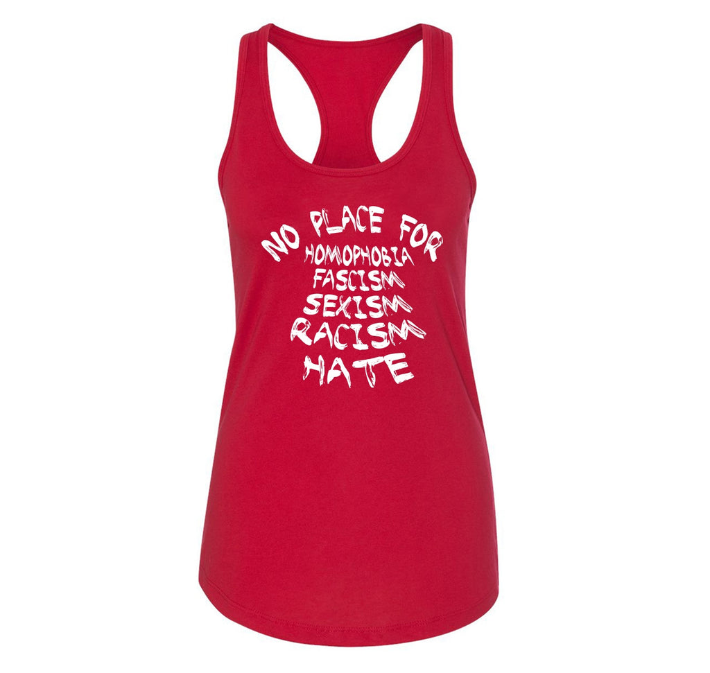 No Place For Homophobia Fascism Sexism Racism Hate Ladies Racerback Tank Top