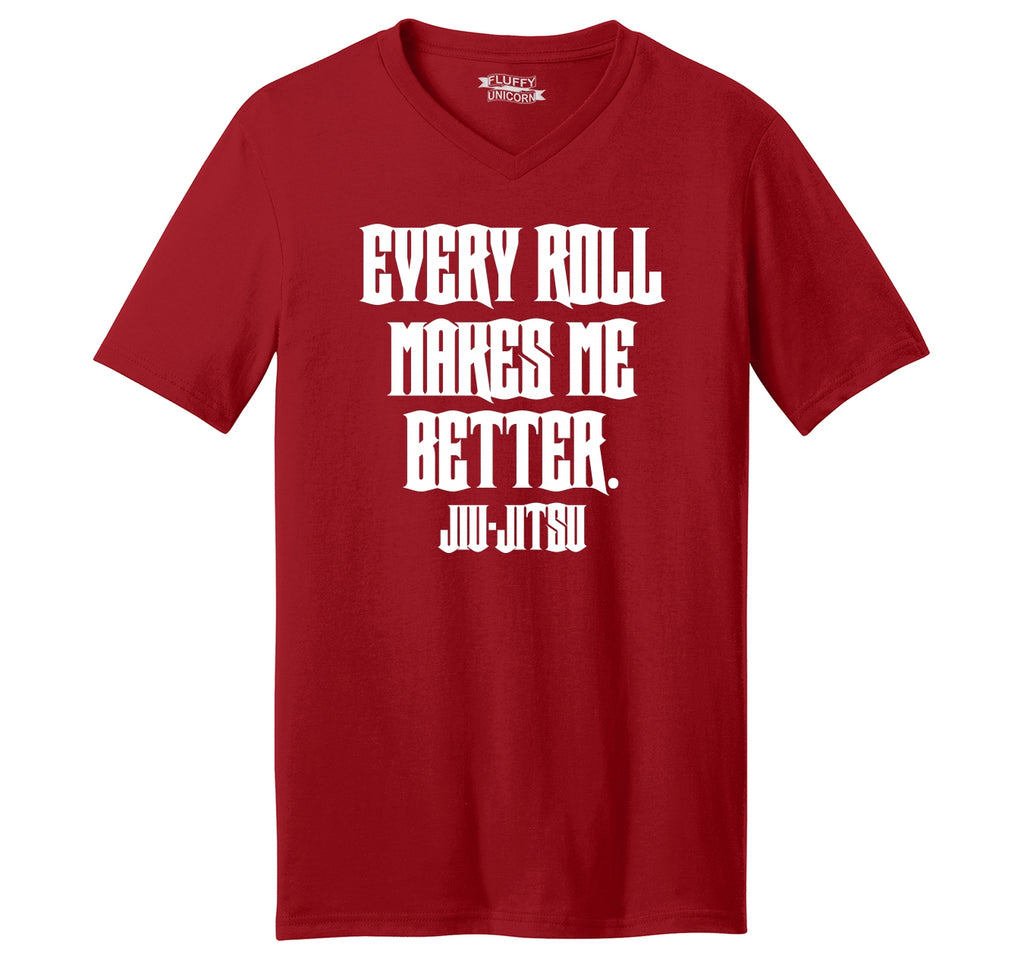 Every Roll Makes Me Better Jiu Jitsu Mens Short Sleeve Ringspun V Neck