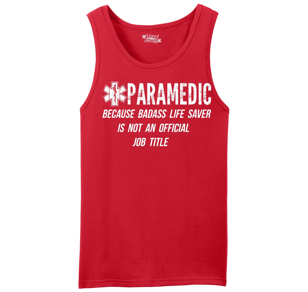 Paramedic Because Badass Life Saver Not Official Job Title Mens Sleeveless Tank Top