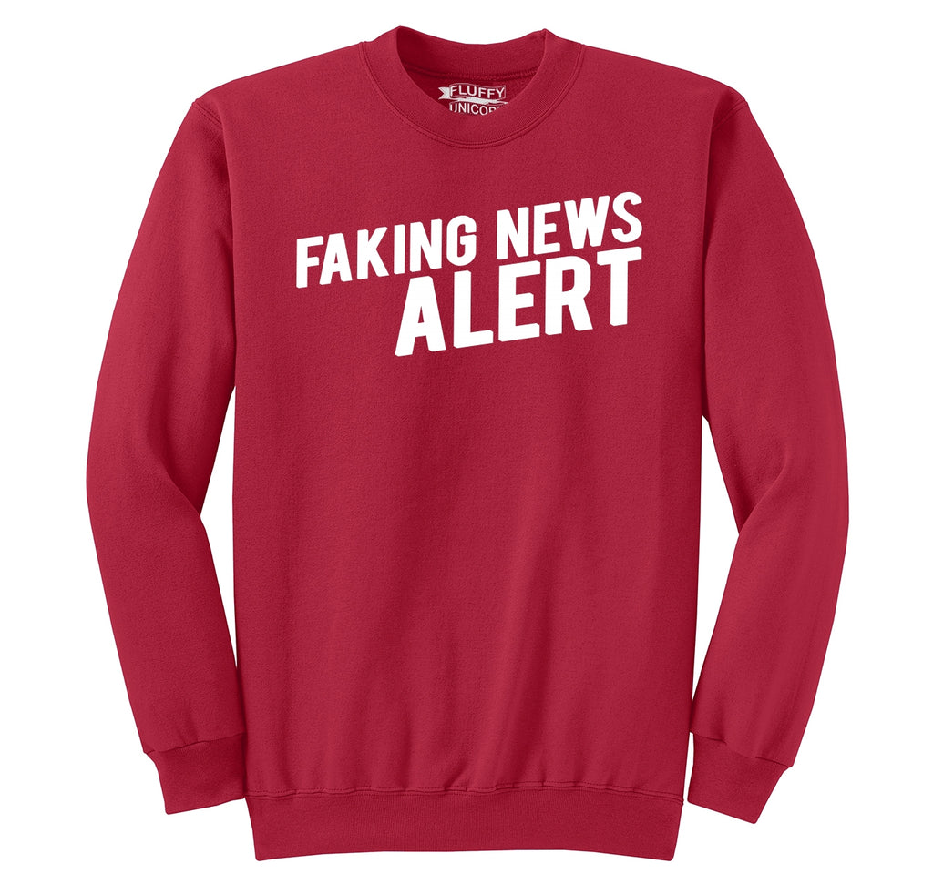 Faking News Alert Funny Political Trump Tee Crewneck Sweatshirt