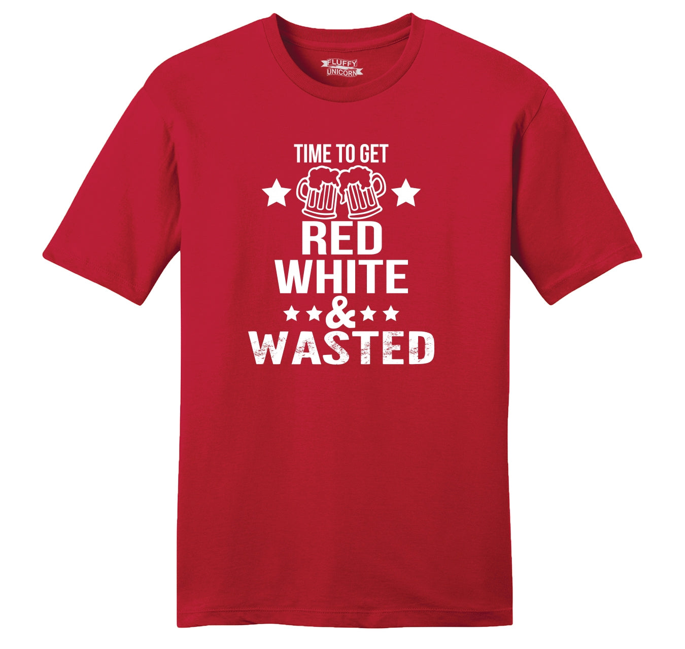 f29dcdea16 Time To Get Red White & Wasted Funny July 4th Party Patriotic USA Shirt Mens  Ringspun