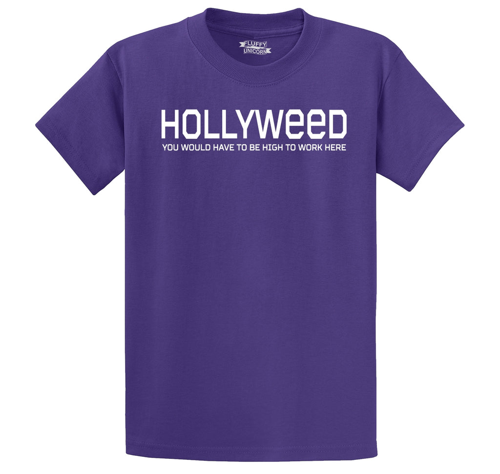 Hollyweed Have To Be High Work Here Funny Hollywood Cali Stoner Weed Gift Tee Men's Heavyweight Cotton Tee Shirt