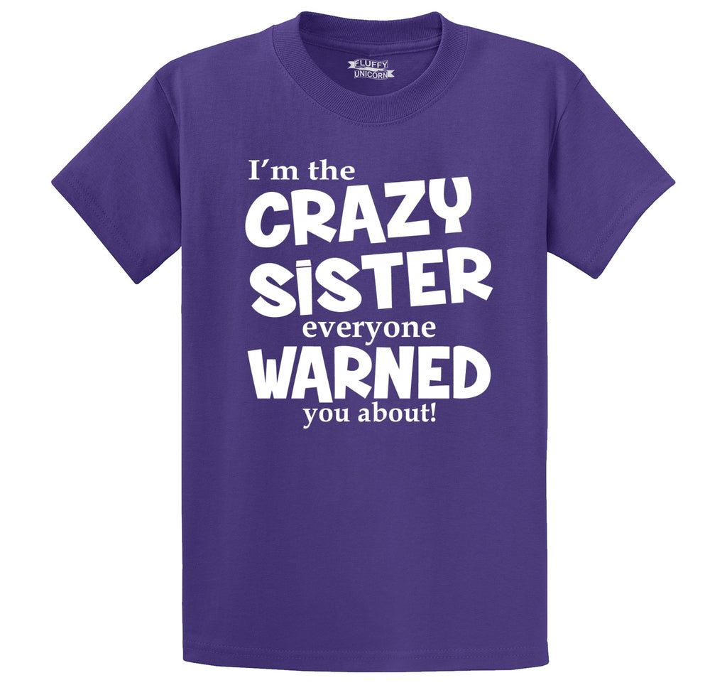 I'm The Crazy Sister Warned About Men's Heavyweight Cotton Tee Shirt