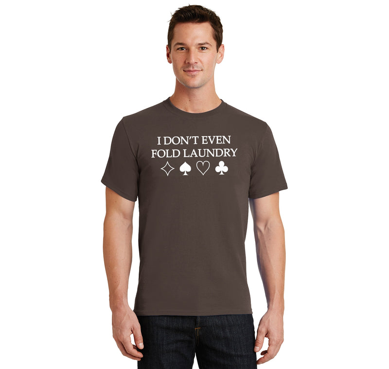 I Don't Even Fold Laundry Men's Heavyweight Cotton Tee Shirt