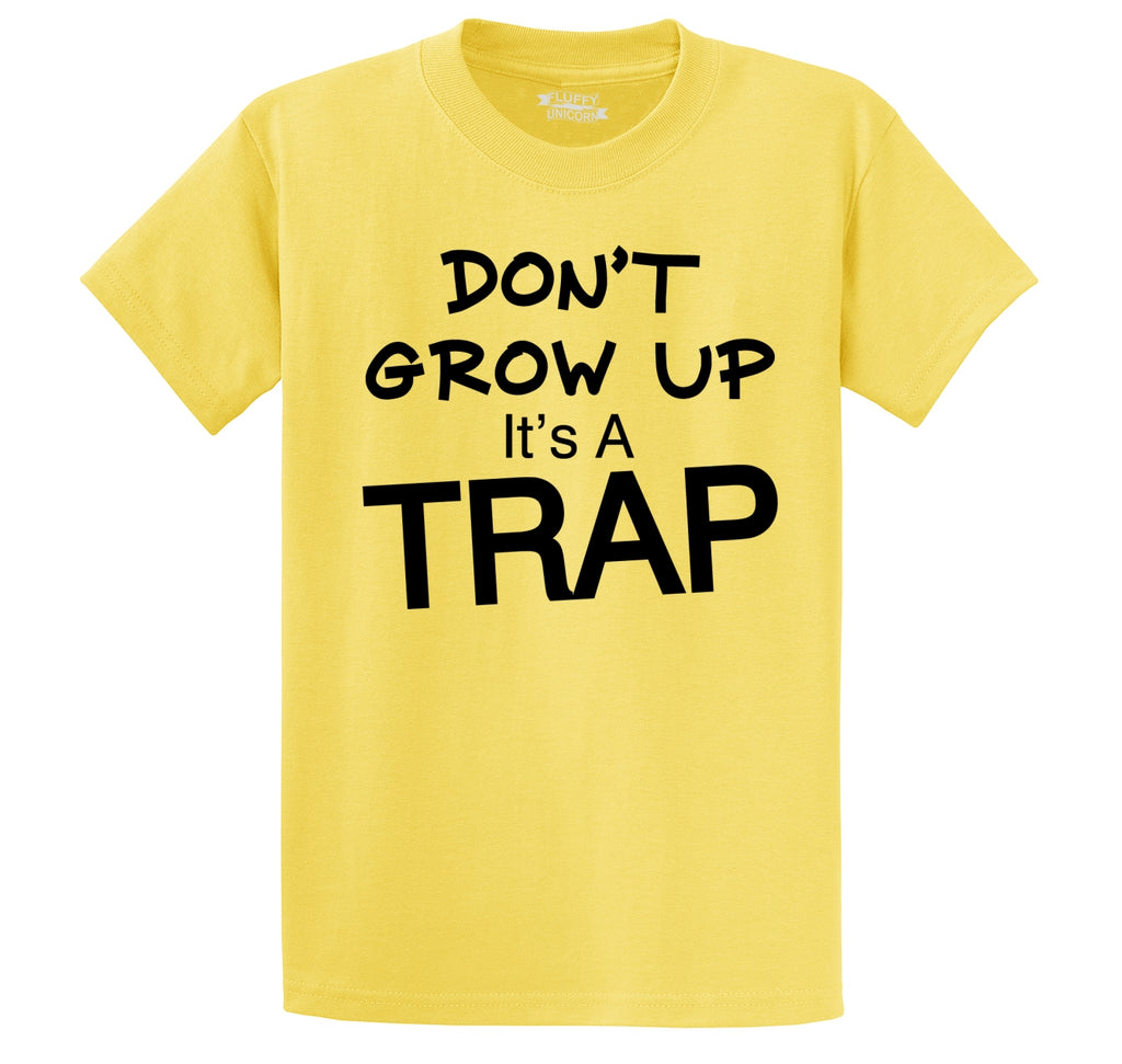 Don't Grow Up It's A Trap Funny Birthday Gift Tee Men's Heavyweight Cotton Tee Shirt