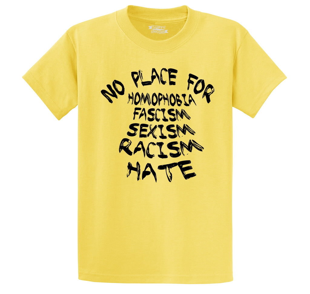 No Place For Homophobia Fascism Sexism Racism Hate Men's Heavyweight Cotton Tee Shirt
