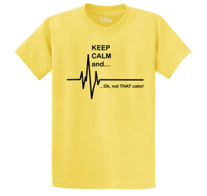 Keep Calm Ok Not That Calm Men's Heavyweight Big & Tall Cotton Tee Shirt
