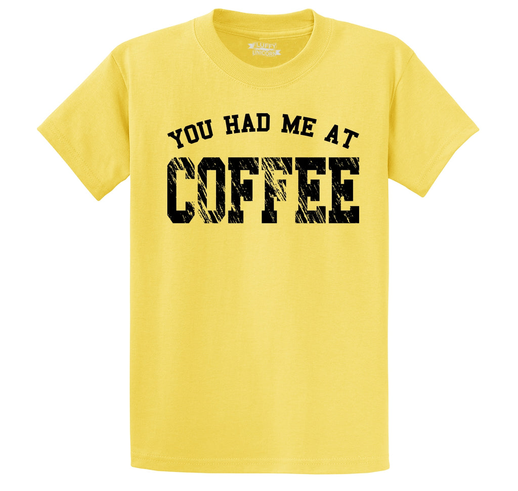 You Had Me At Coffee Men's Heavyweight Cotton Tee Shirt