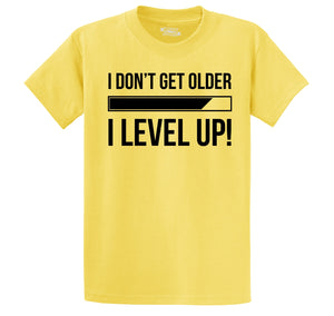 I Don't Get Older I Level Up Men's Heavyweight Big & Tall Cotton Tee Shirt