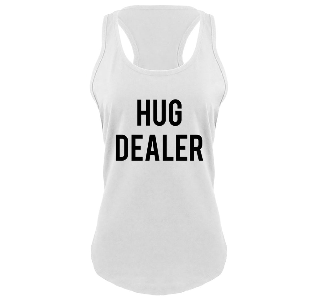 Hug Dealer Funny Tee College Party Huggers Day Gift Tee Ladies Gathered Racerback Tank Top