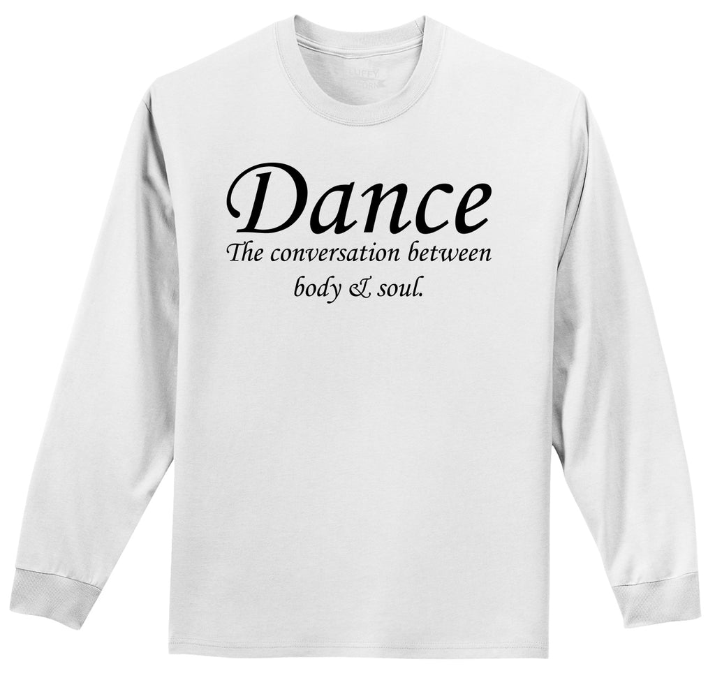 Dance The Conversation Between Body and Soul Mens Long Sleeve Tee Shirt