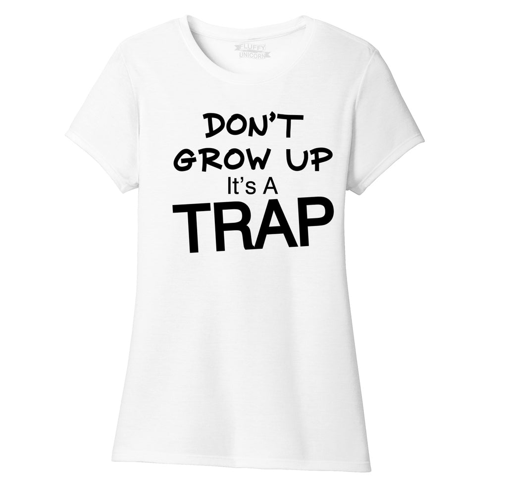 Don't Grow Up It's A Trap Funny Birthday Gift Tee Ladies Short Sleeve Tri-Blend Shirt