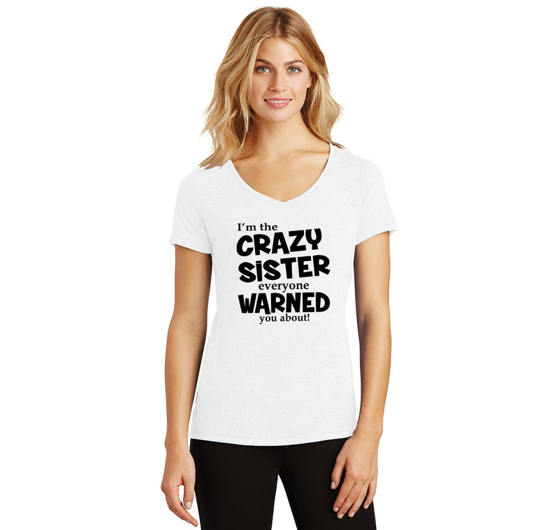 I'm The Crazy Sister Warned About Ladies Tri-Blend V-Neck Tee Shirt