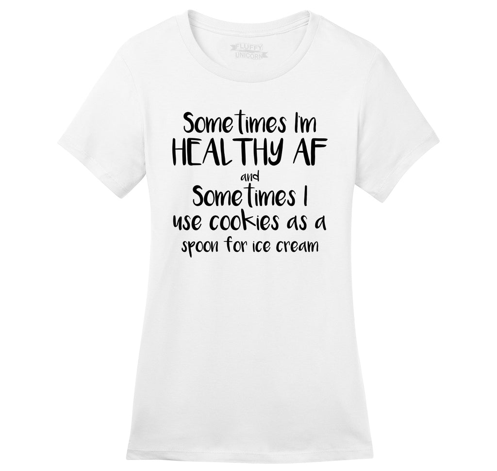 Sometimes I'm Healthy Sometimes Cookies Ice Cream Ladies Ringspun Short Sleeve Tee