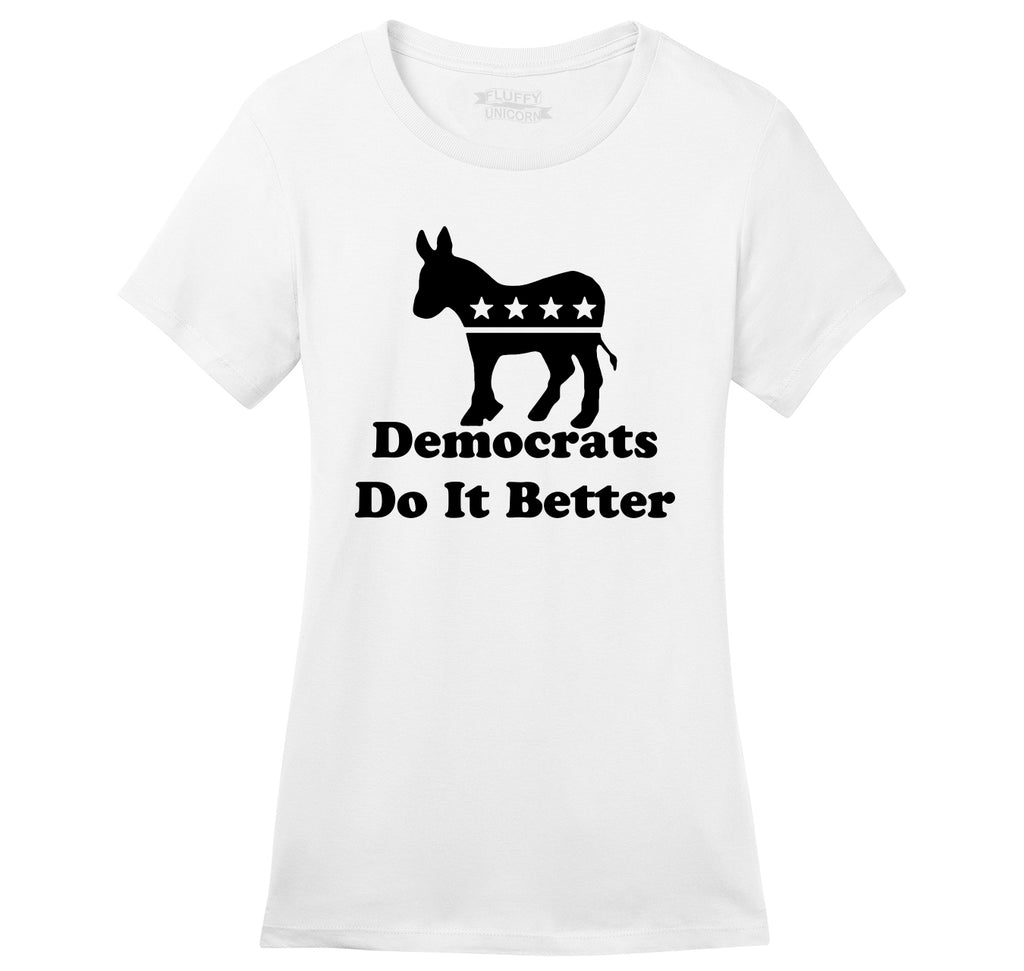 Democrats Do It Better Funny Political Tee Ladies Ringspun Short Sleeve Tee