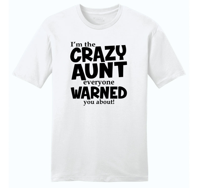 I'm The Crazy Aunt Everyone Warned You About Mens Ringspun Cotton Tee Shirt
