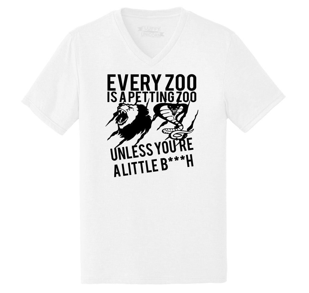 Every Zoo Is A Petting Zoo Unless You're A Little Bitch T Shirt Funny Gift Tee Mens Tri-Blend V-Neck Tee Shirt