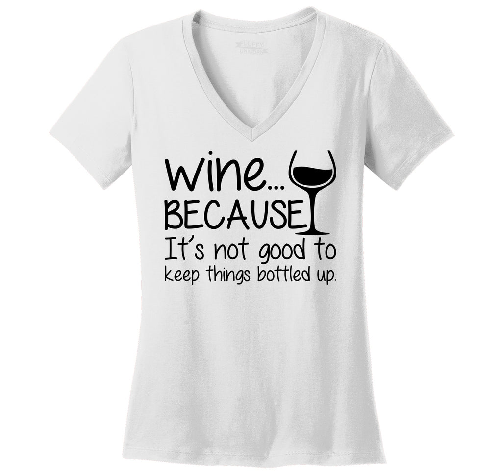 Wine Not Good Keep Things Bottled Up Ladies Ringspun V-Neck Tee