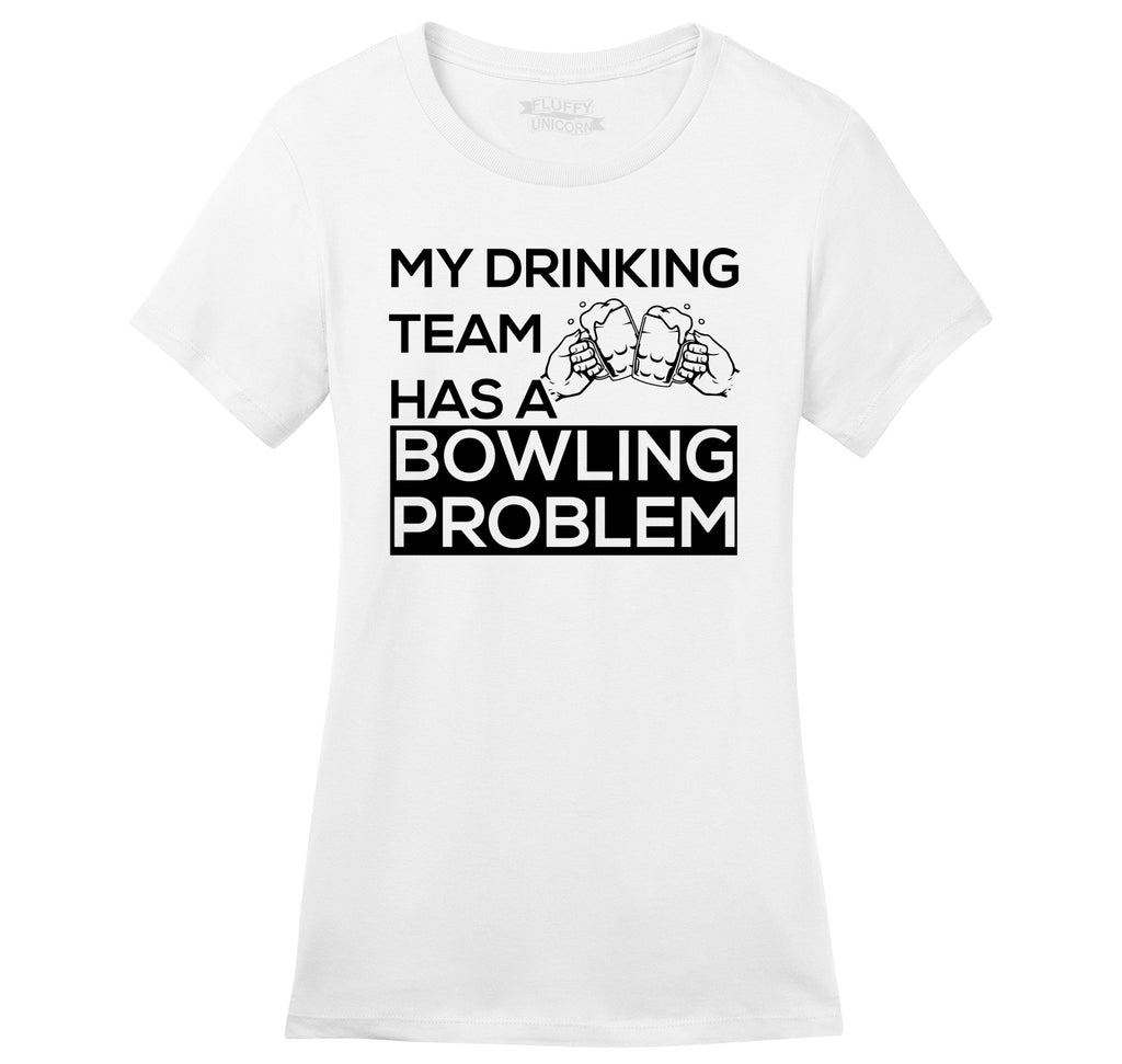 My Drinking Team Has A Bowling Problem Ladies Ringspun Short Sleeve Tee