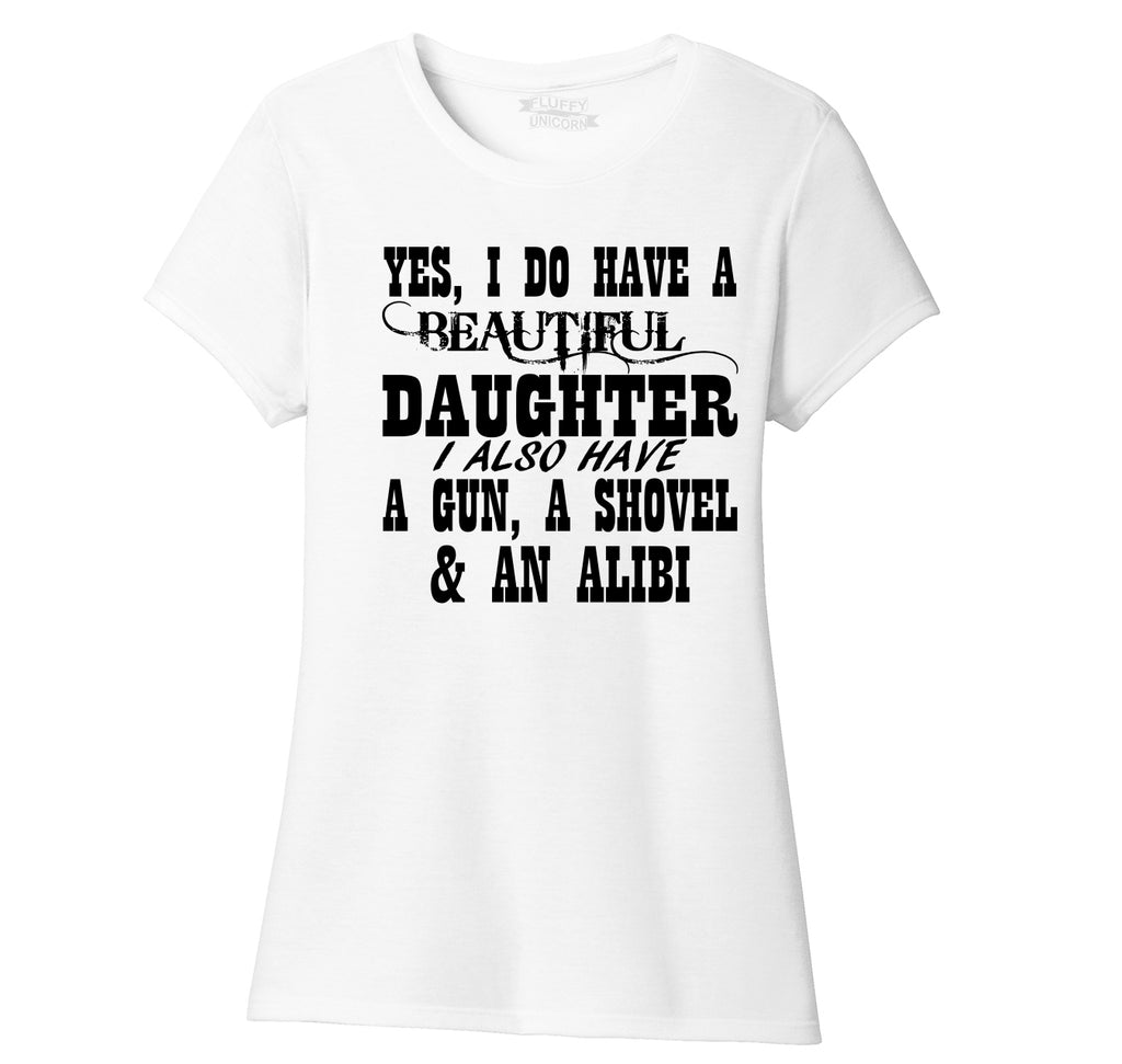 Yes I Do Have A Beautiful Daughter Gun Shovel Alibi Ladies Short Sleeve Tri-Blend Shirt