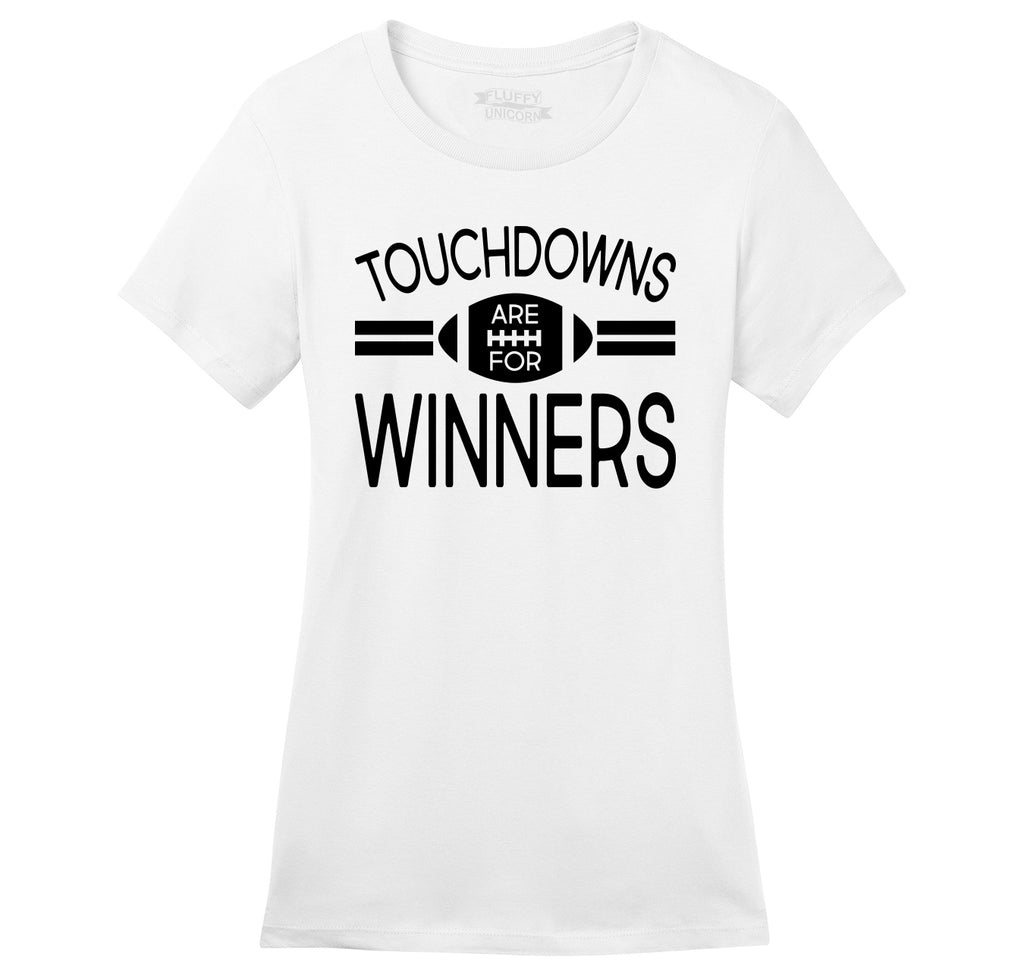 Touchdowns Are For Winners Football Sports Tee Ladies Ringspun Short Sleeve Tee