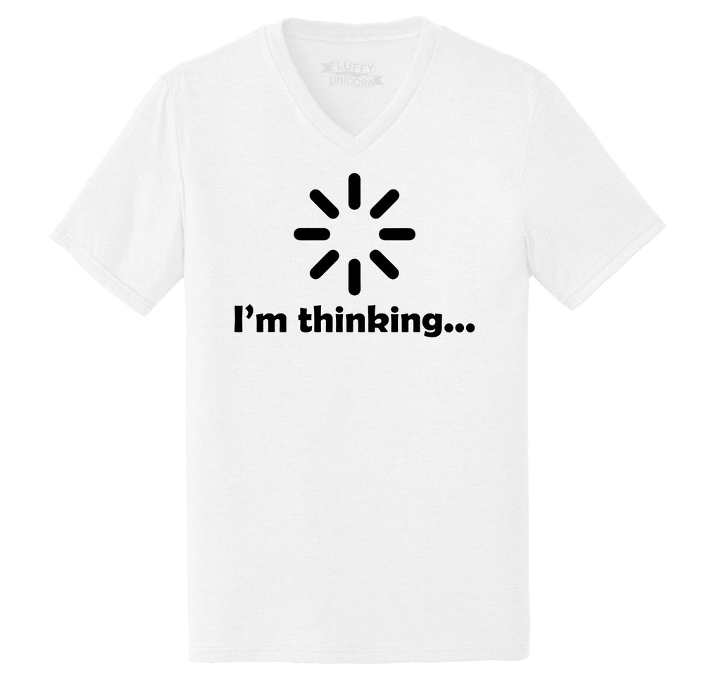 I'm Thinking Thinking Loading Technology Humor Tee Mens Tri-Blend V-Neck Tee Shirt