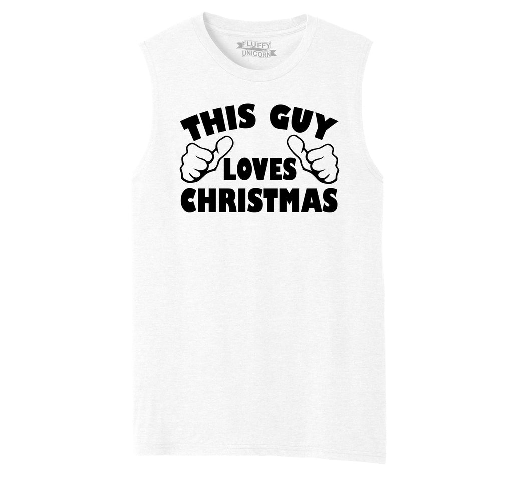 This Guy Loves Christmas Mens Muscle Tank Muscle Tee