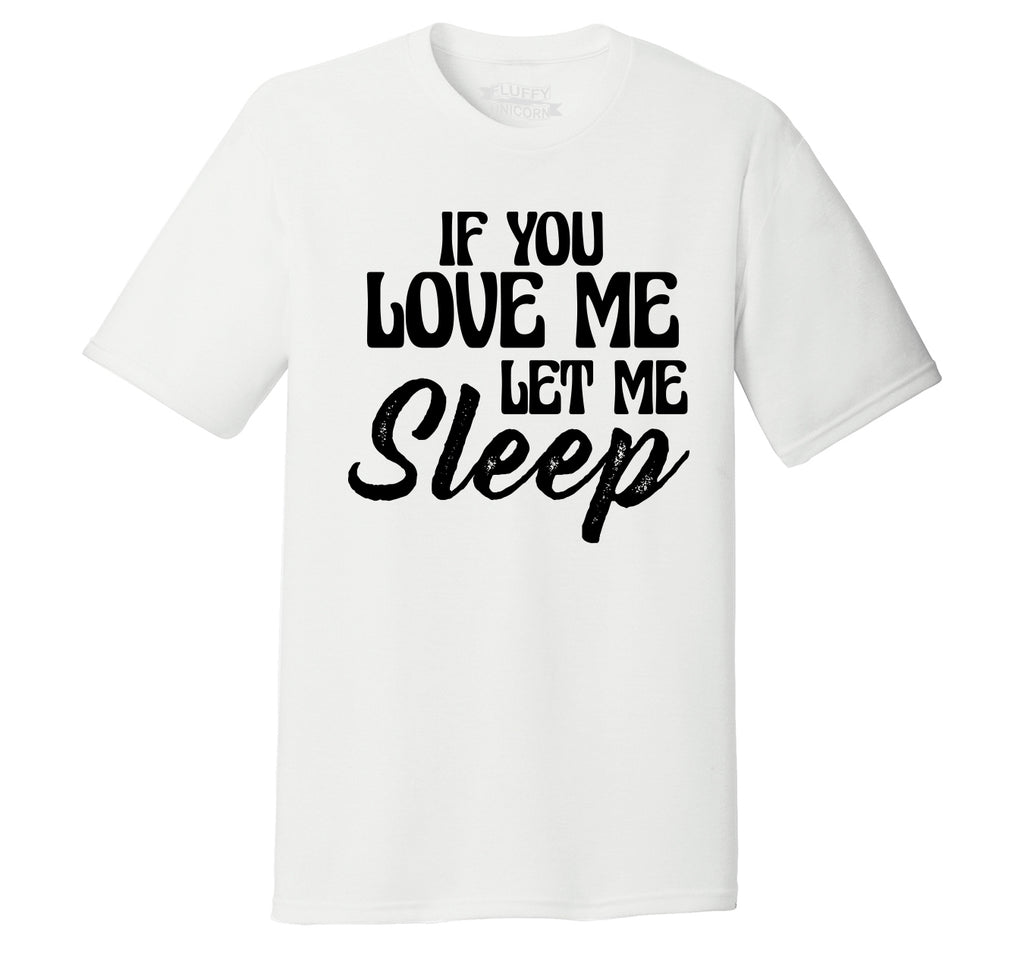 If You Love Me Let Me Sleep Mens Short Sleeve Tri-Blend Shirt