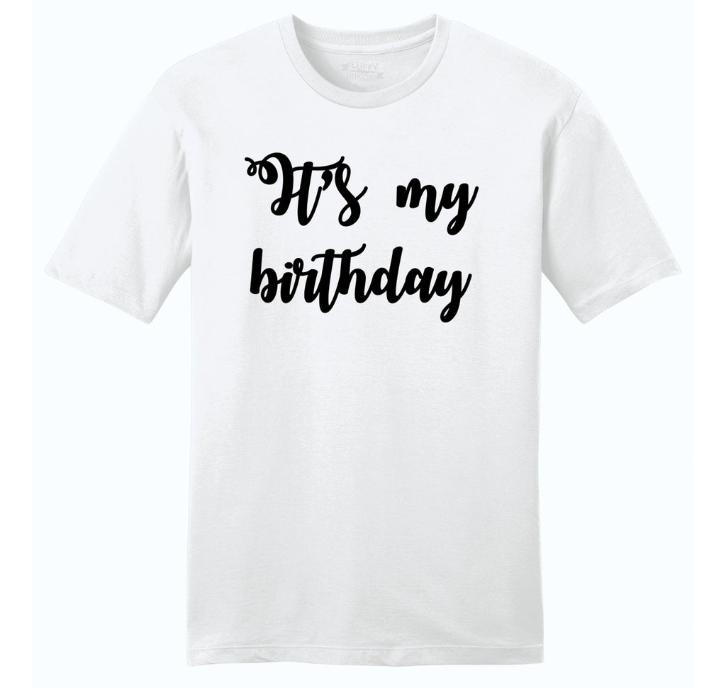 It's My Birthday Mens Ringspun Cotton Tee Shirt