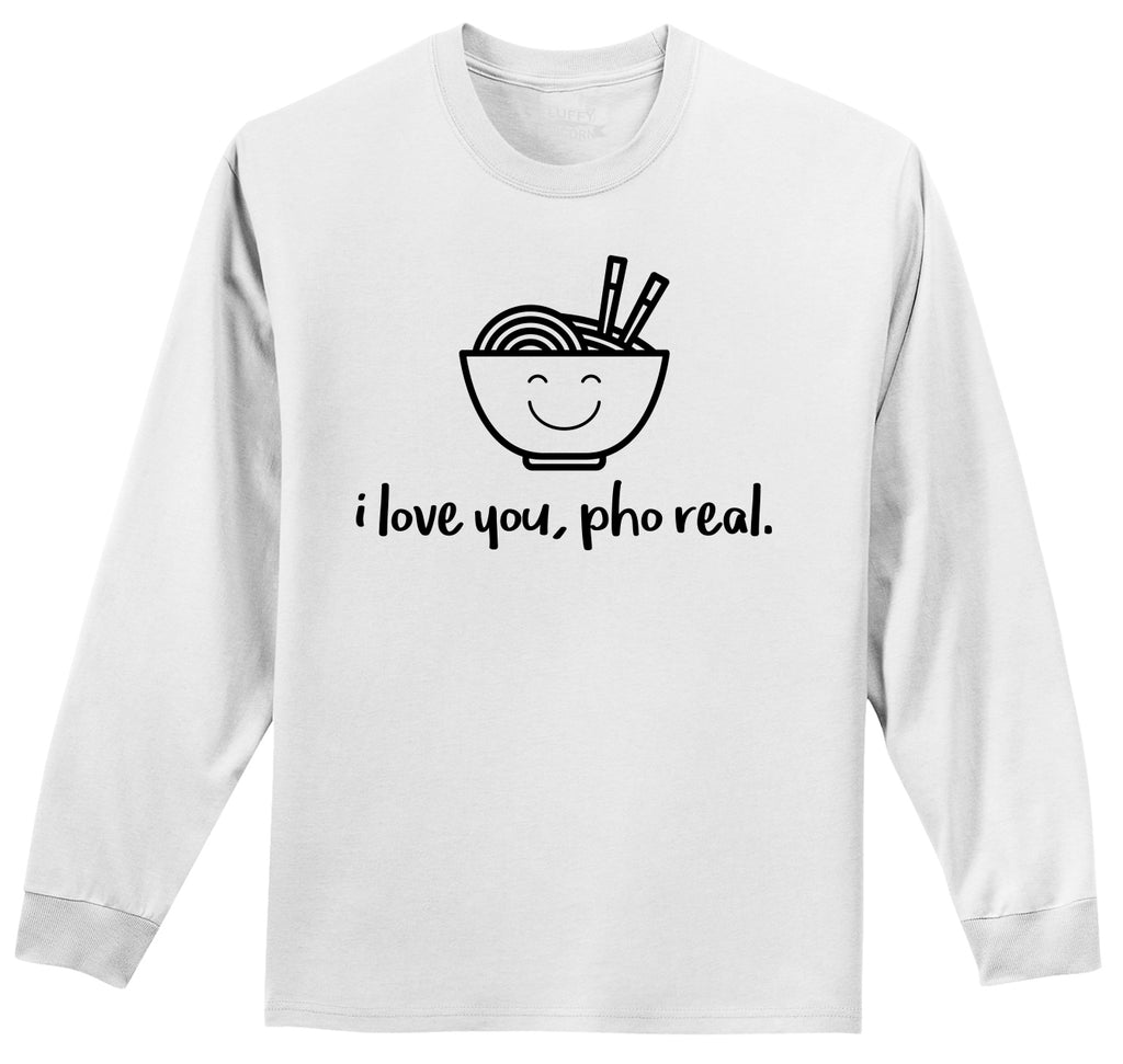 I Love You Pho Real Funny Asian Chinese Food Graphic Tee Mens Long Sleeve Tee Shirt