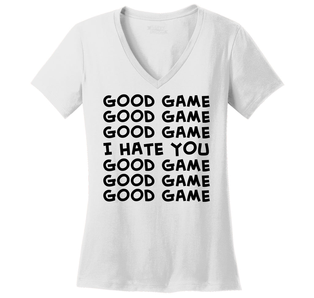 Good Game I Hate You Sport Team Ladies Ringspun V-Neck Tee