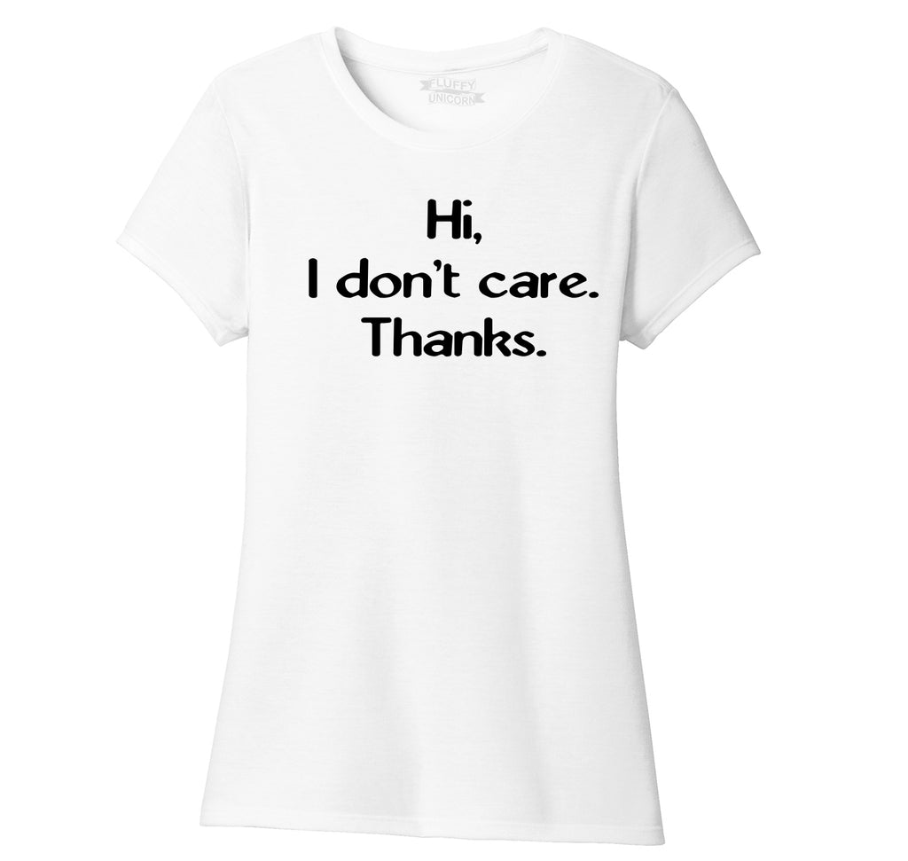 Hi I Don't Care Thanks Ladies Short Sleeve Tri-Blend Shirt