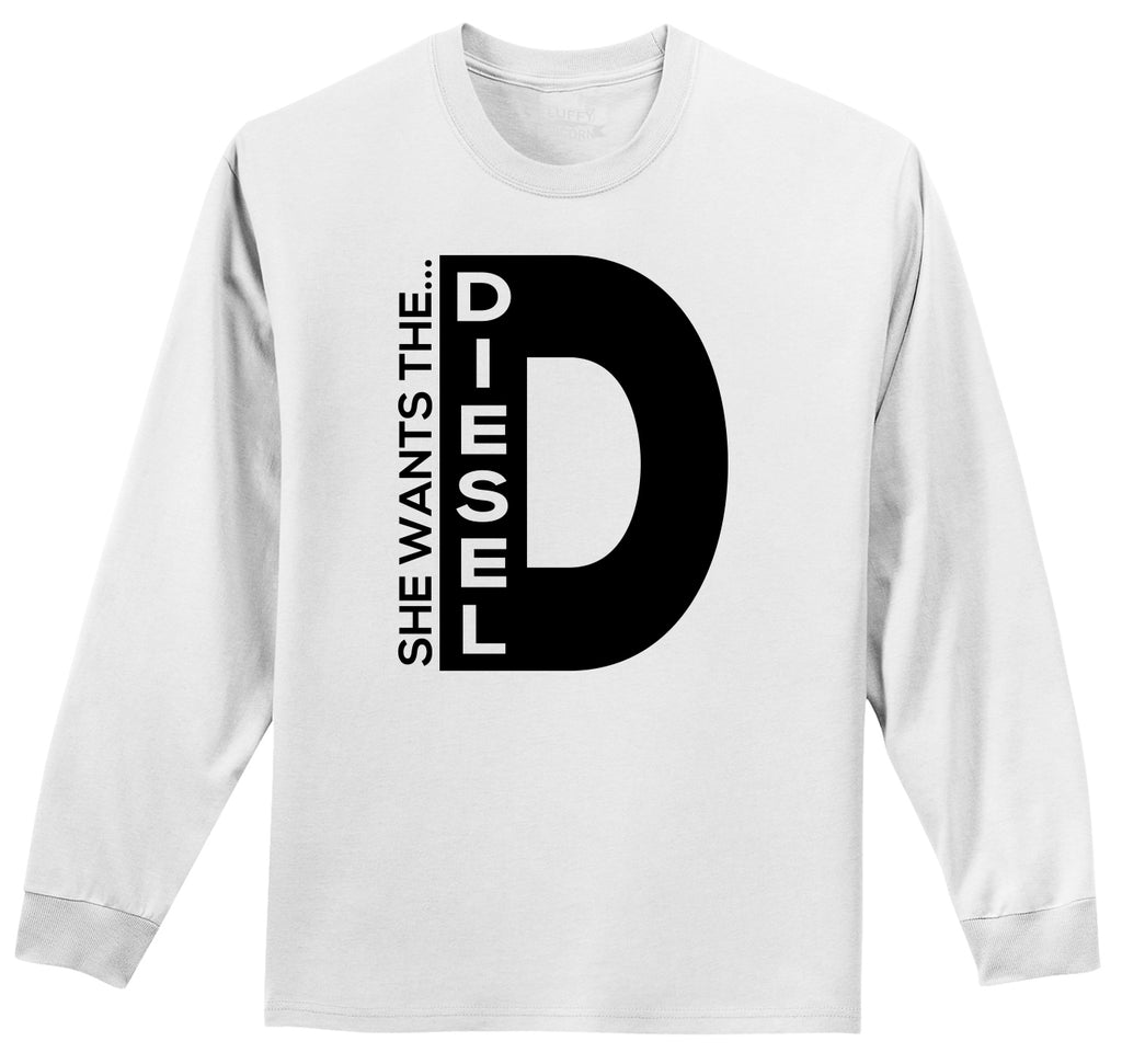 She Wants The D Diesel Funny Car Sexual Humor Tee Mens Long Sleeve Tee Shirt