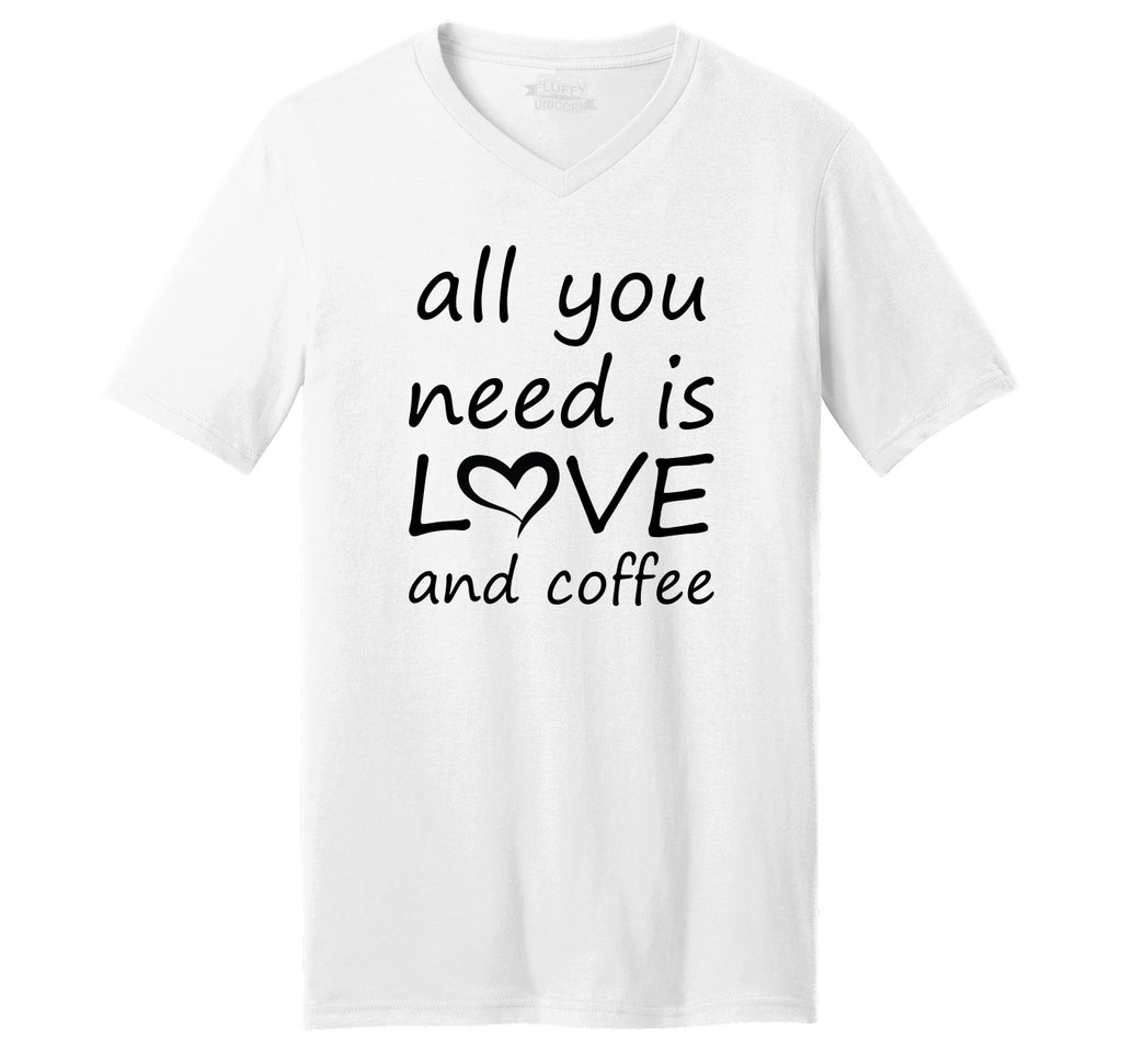 All You Need Is Love And Coffee Mens Short Sleeve Ringspun V Neck